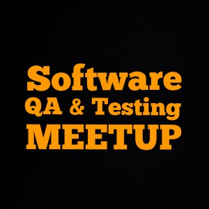 Software QA & Testing Meetup